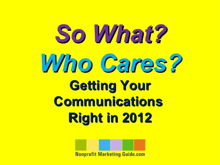 So What and Who Cares? Nonprofit Messaging Workshop