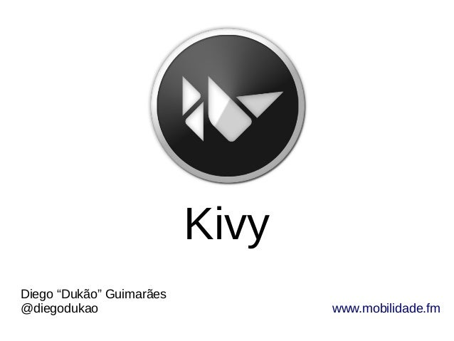 Kivy - Python Nordeste 2013