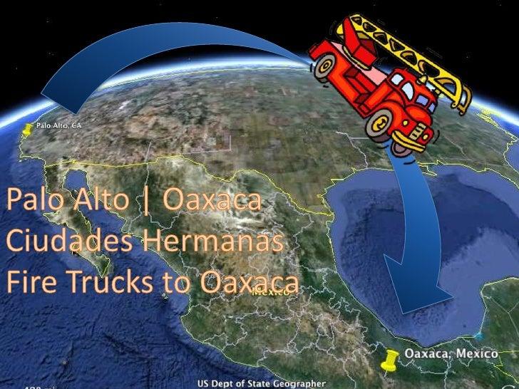 Palo Alto | Oaxaca<br />Ciudades Hermanas<br />Fire Trucks to Oaxaca<br />