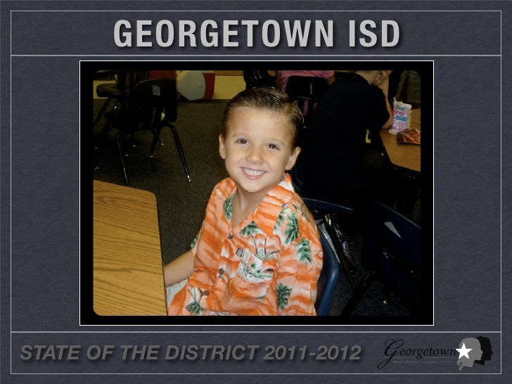 GEORGETOWN ISDSTATE OF THE DISTRICT 2011-2012