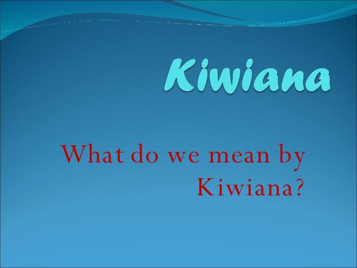What do we mean by Kiwiana?