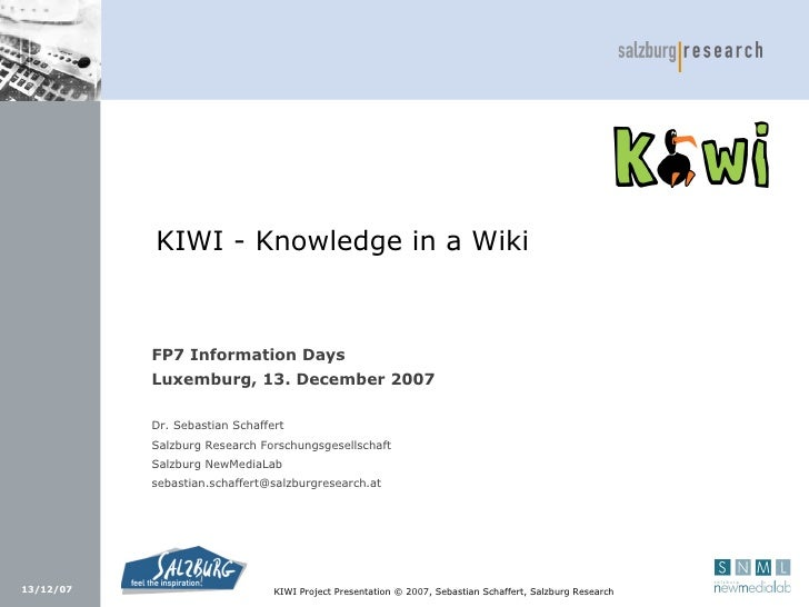 KIWI - Knowledge in a Wiki               FP7 Information Days            Luxemburg, 13. December 2007             Dr. Seba...
