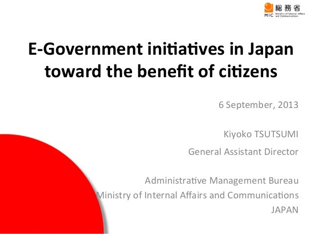 E-‐Government  ini-a-ves  in  Japan   toward  the  benefit  of  ci-zens           6  Septembe...