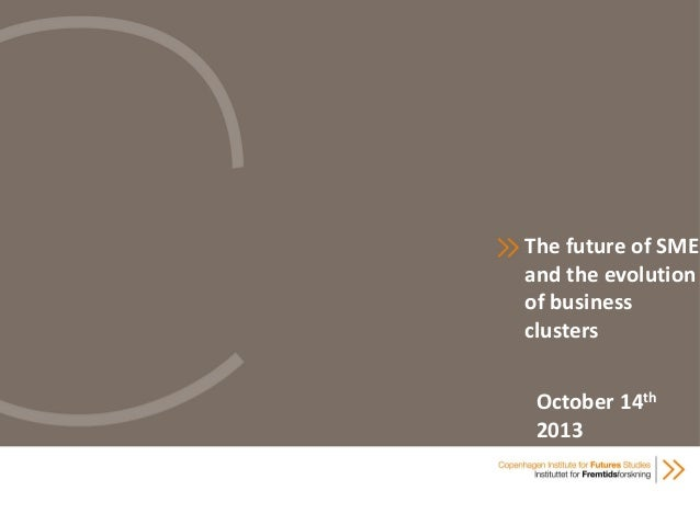 The future of SME and the evolution of business clusters October 14th 2013
