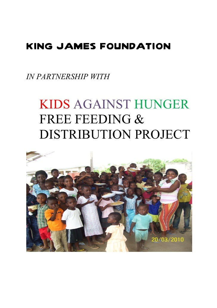 KING JAMES FOUNDATIONIN PARTNERSHIP WITH  KIDS AGAINST HUNGER  FREE FEEDING &  DISTRIBUTION PROJECT