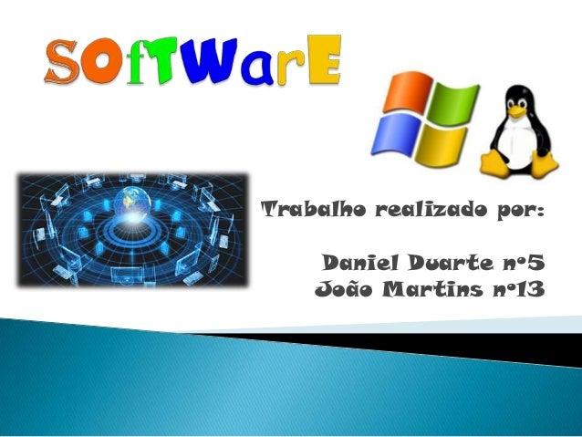 Trabalho realizado por:Daniel Duarte nº5João Martins nº13
