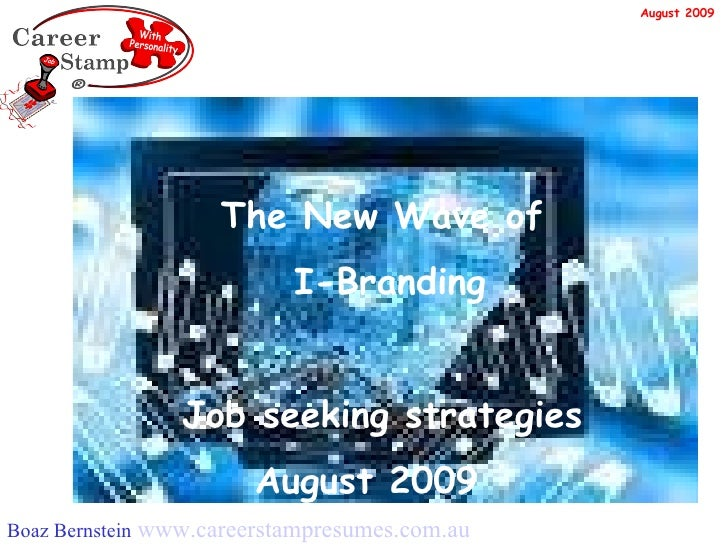 The New Wave of I-Branding Job seeking strategies August 2009