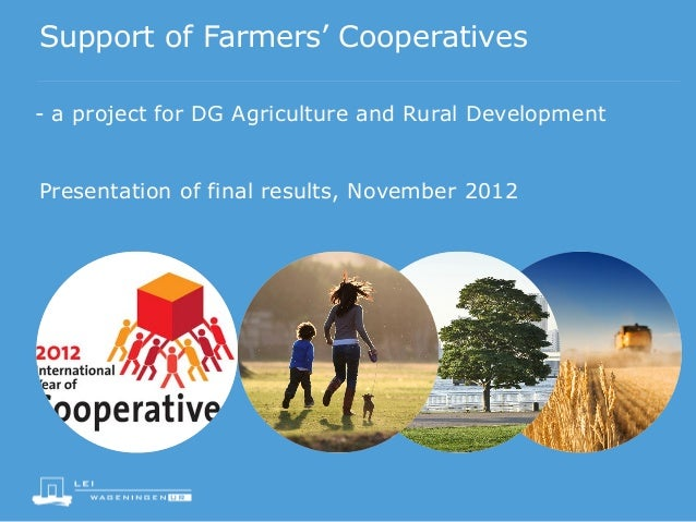 Support of Farmers' Cooperatives - a project for DG Agriculture and Rural Development Presentation of final results, Novem...