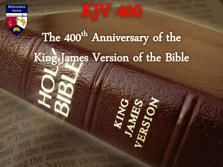 KJV 400 The  400 th           Anniversary of theKing James Version of the Bible