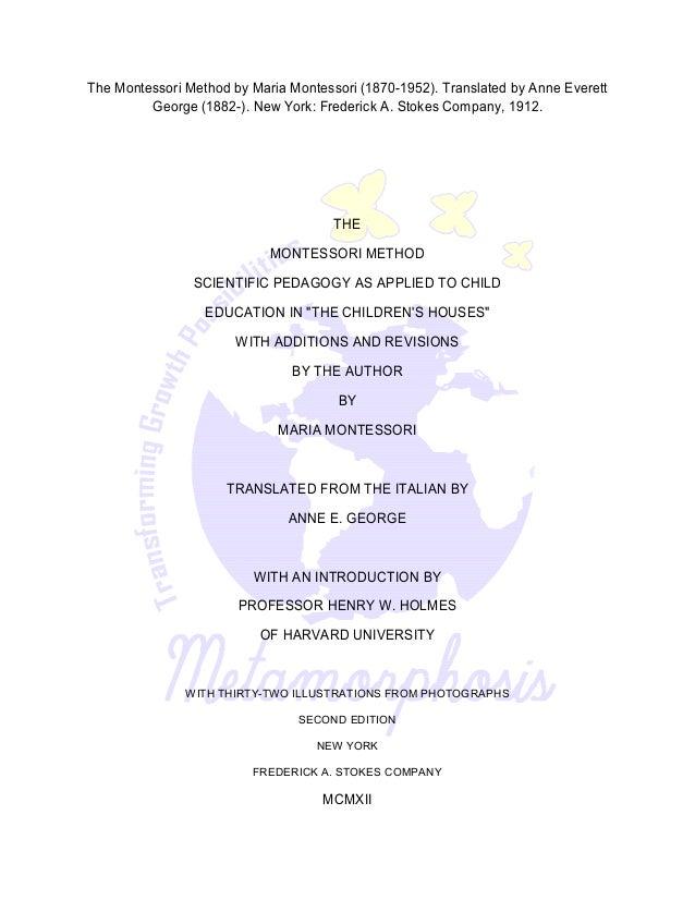 an analysis of the topic of maria montessoris beliefs Originator: maria montessori (1870-1952), italian teacher and physician  keywords: absorbent mind, sensitive period, prepared environment,.