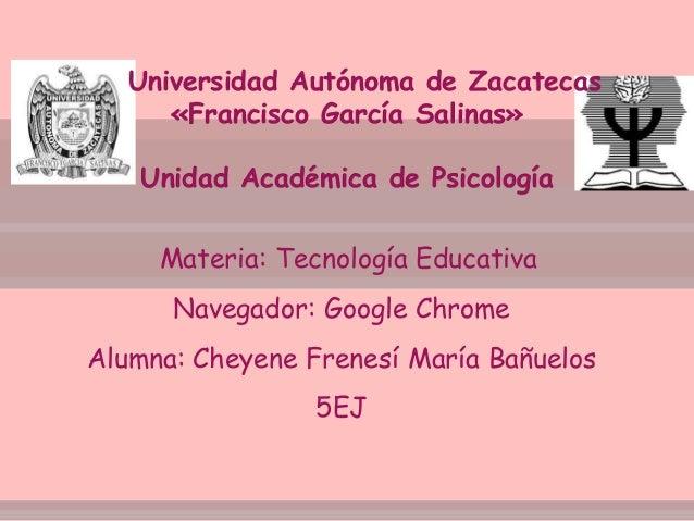 Universidad Autónoma de Zacatecas «Francisco García Salinas» Unidad Académica de Psicología Materia: Tecnología Educativa ...