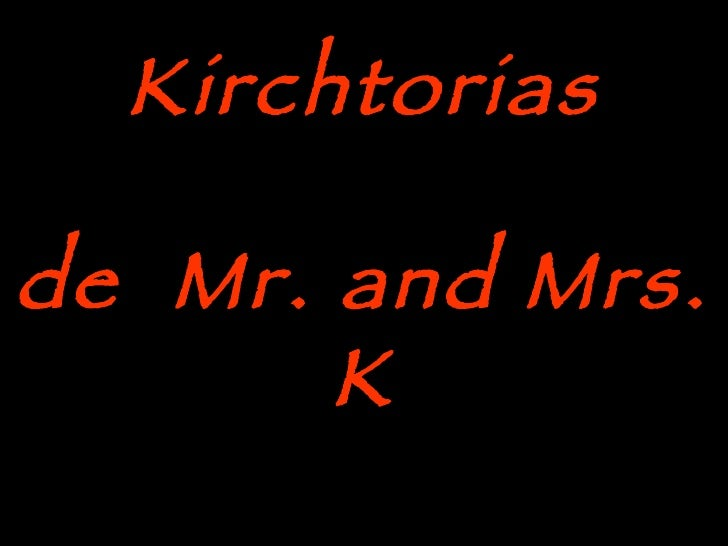 Kirchtorias   de  Mr. and Mrs. K