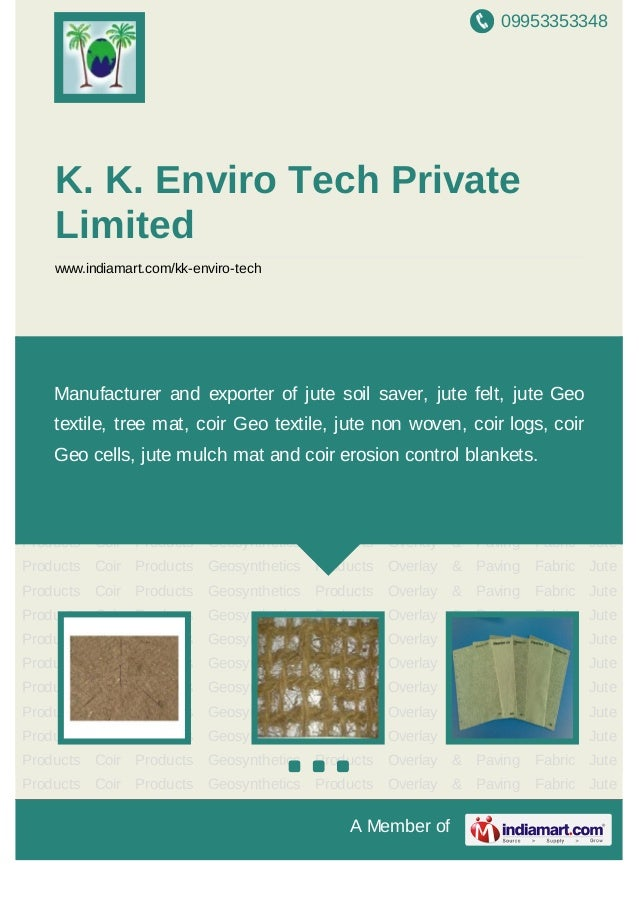 09953353348A Member ofK. K. Enviro Tech PrivateLimitedwww.indiamart.com/kk-enviro-techJute Products Coir Products Geosynth...
