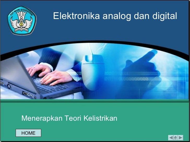 Elektronika analog dan digitalMenerapkan Teori KelistrikanHOME