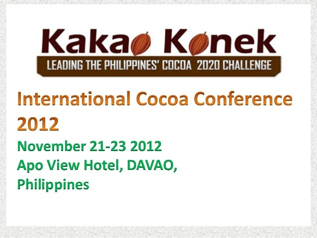 November 21-23 2012Apo View Hotel, DAVAO,Philippines