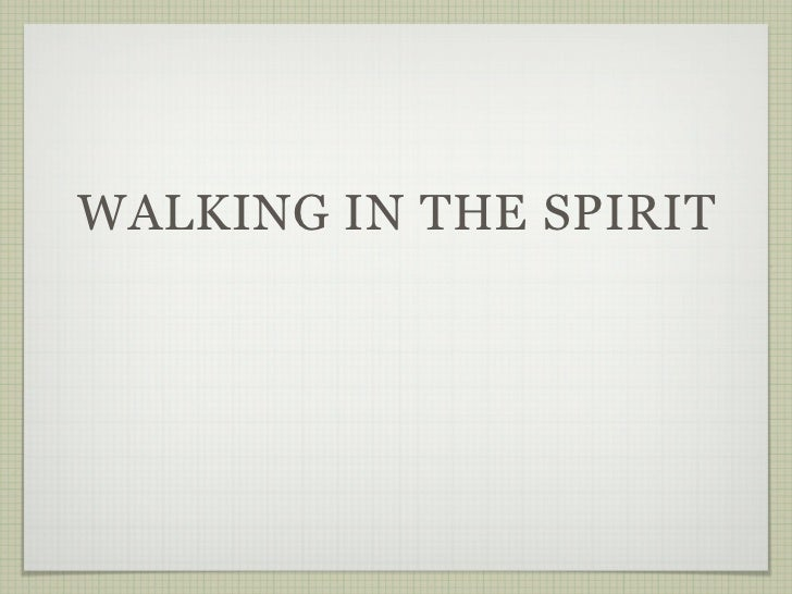 LL Final Thoughts on Walking in the Spirit 5