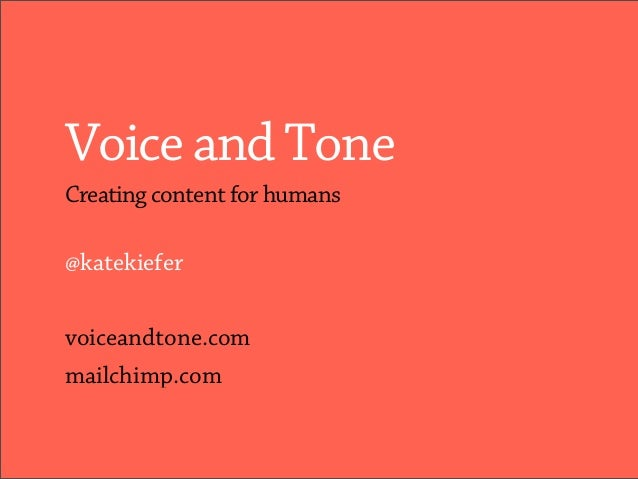 Voice and Tone: Creating content for humans (Kate Kiefer Lee)
