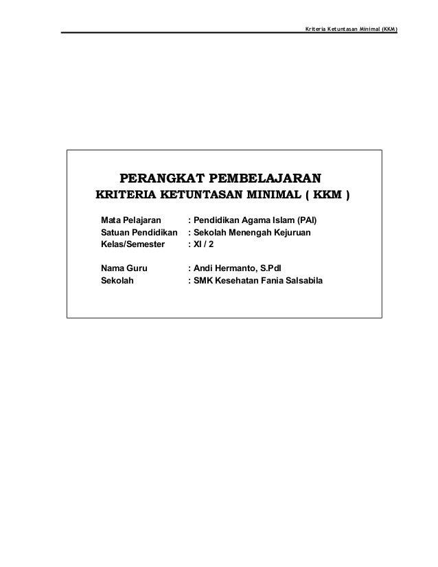 Kriteria Ketuntasan Minimal (KKM) PERANGKATPERANGKAT PPEMBELAJARANEMBELAJARAN KRITERIA KETUNTASAN MINIMAL ( KKM )KRITERIA ...