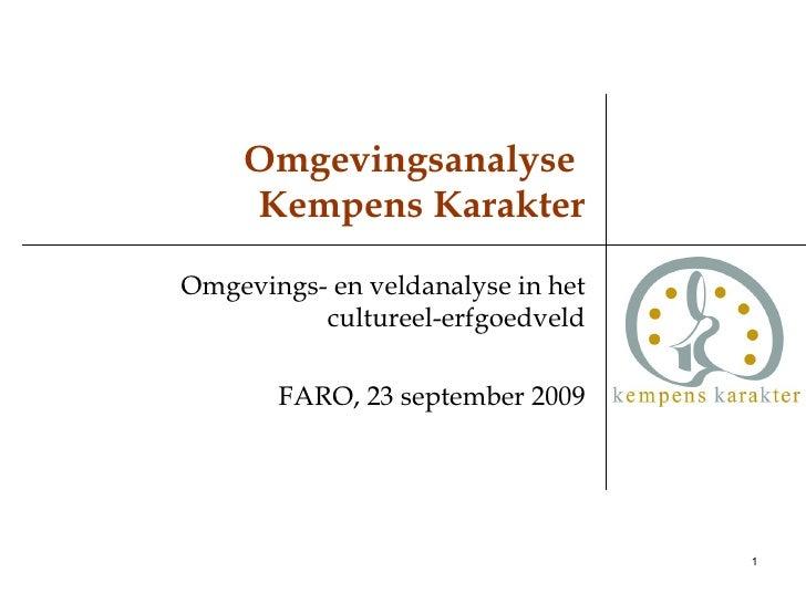 Omgevingsanalyse  Kempens Karakter Omgevings- en veldanalyse in het cultureel-erfgoedveld FARO, 23 september 2009