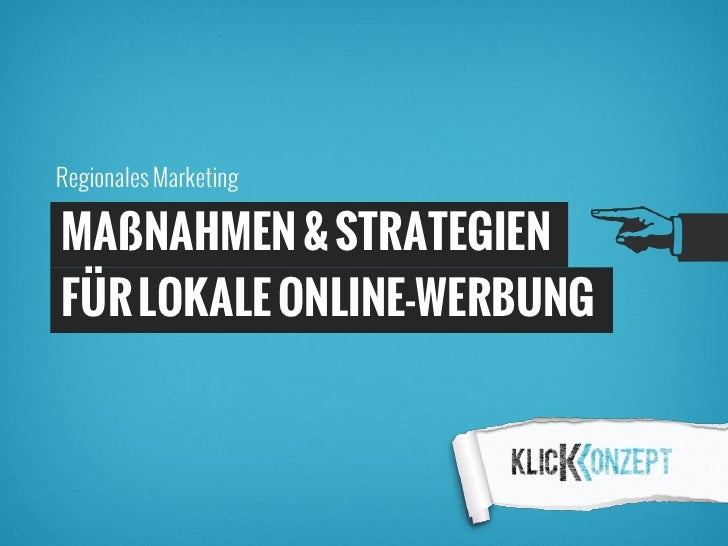 Regionales MarketingMAßNAHMEN & STRATEGIENFÜR LOKALE ONLINE-WERBUNG