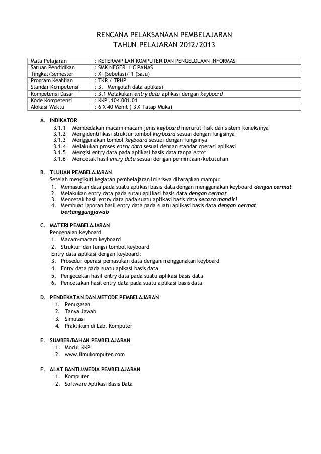 RENCANA PELAKSANAAN PEMBELAJARAN TAHUN PELAJARAN 2012/2013 Mata Pelajaran : KETERAMPILAN KOMPUTER DAN PENGELOLAAN INFORMAS...