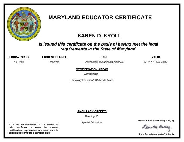 MARYLAND EDUCATOR CERTIFICATEis issued this certificate on the basis of having met the legalrequirements in the State of M...