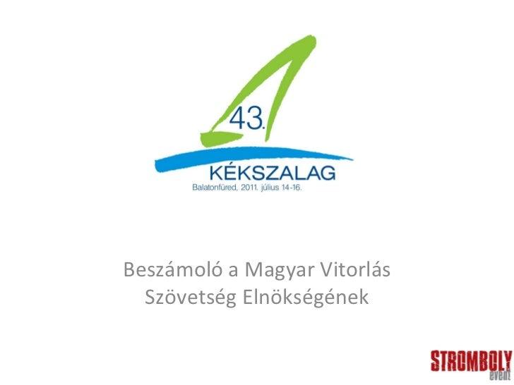 Beszámoló a Magyar Vitorlás Szövetség Elnökségének