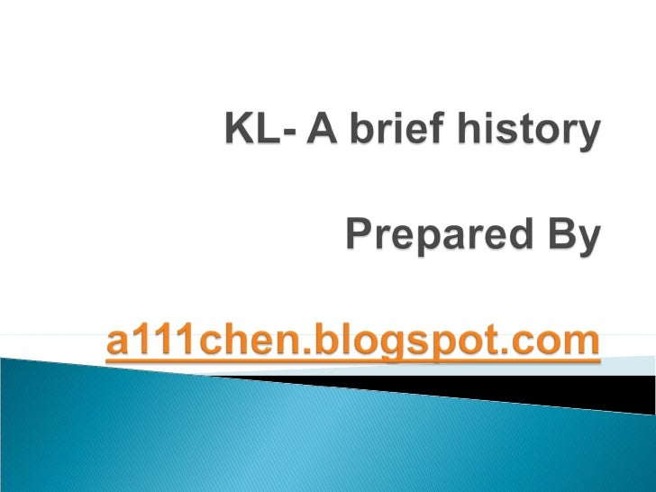 Kl  A Brief History