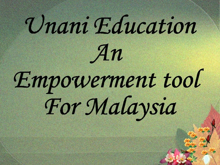 Unani medicine an empowerment tool to malaysia