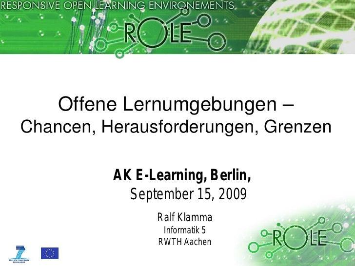 Offene Lernumgebungen – Chancen, Herausforderungen, Grenzen            AK E-Learning, Berlin,             September 15, 20...