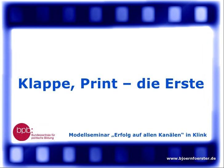 """Klappe, Print – die Erste         Modellseminar """"Erfolg auf allen Kanälen"""" in Klink                                       ..."""