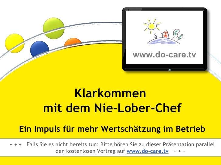 Klarkommen mit dem Nie-Lober-Chef – Ein Impuls für mehr Wertschätzung im Betrieb                                          ...