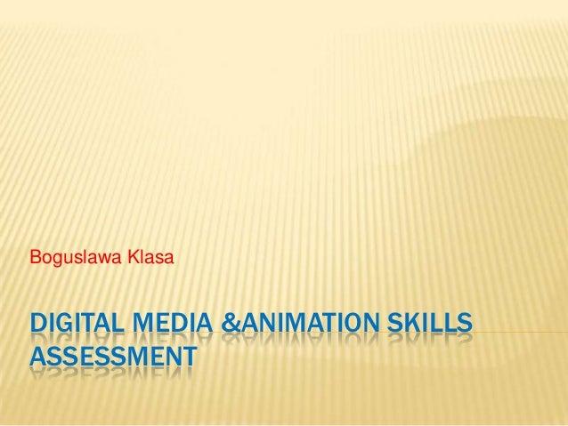 Klasa Boguslawa digital media &animation skills assessment