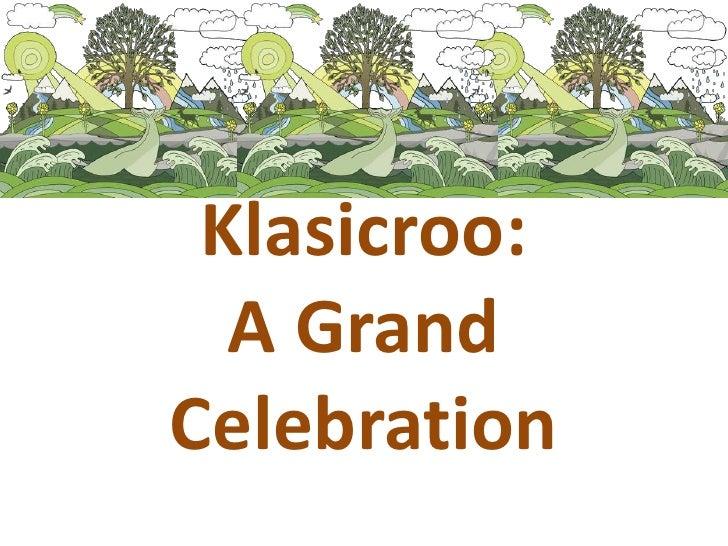 Klasicroo: A Grand Celebration<br />