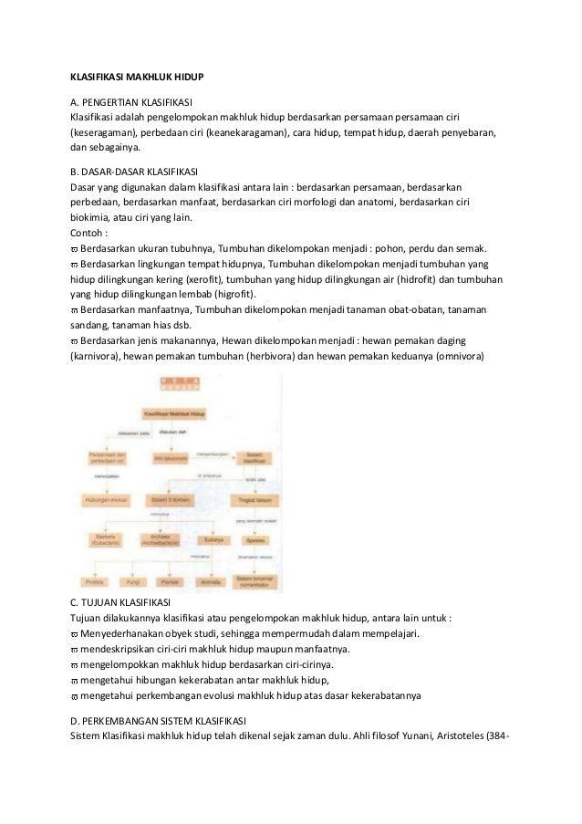 KLASIFIKASI MAKHLUK HIDUP A. PENGERTIAN KLASIFIKASI Klasifikasi adalah pengelompokan makhluk hidup berdasarkan persamaan p...