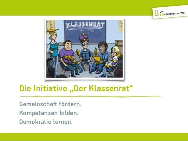 """Die Initiative """"Der Klassenrat""""Gemeinschaſt fördern.Kompetenzen bilden.Demokratie lernen."""