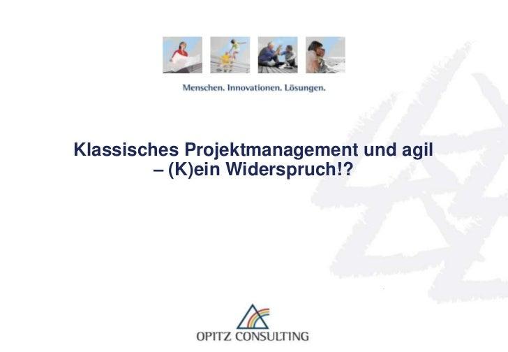 Klassisches Projektmanagement und agil – (K)ein Widerspruch!?<br />