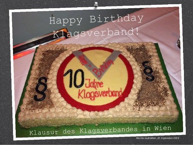 Happy Birthday  Klagsverband!  Klausur des Klagsverbandes in Wien  Martin Ladstätter, 22. September 2014