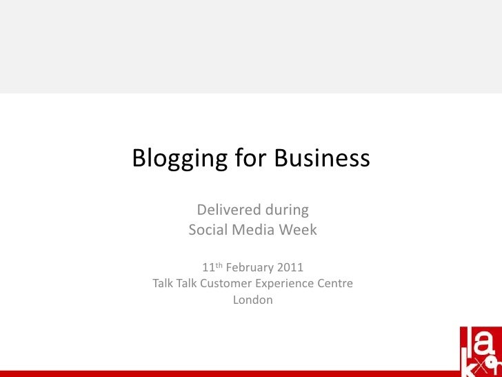 Delivered during<br />Social Media Week<br />11th February 2011<br />Talk Talk Customer Experience Centre<br />London<br /...