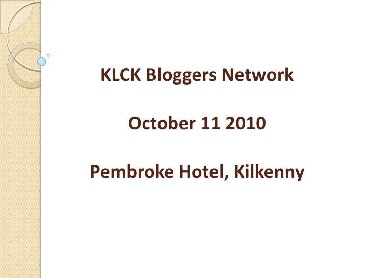 KLCK Bloggers Network October 11 2010Pembroke Hotel, Kilkenny<br />