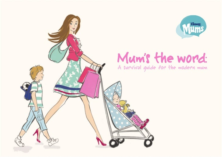 Mum's the Word: a survival guide for the modern mum