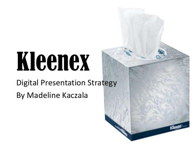 Kleenex Digital Presentation Strategy By Madeline Kaczala