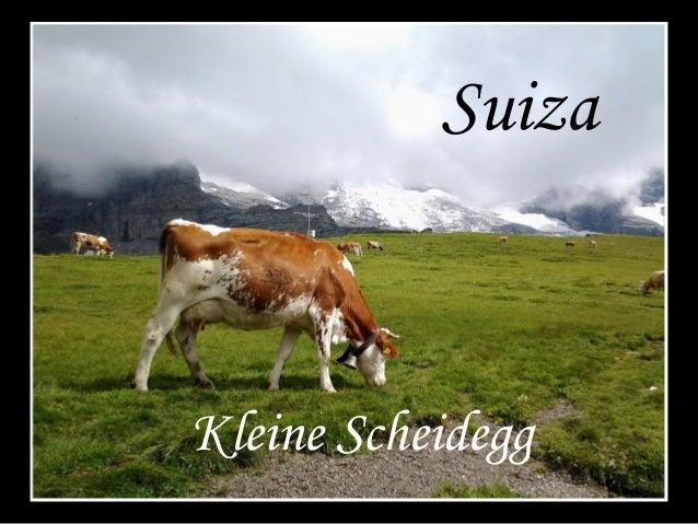 Suiza  Kleine Scheidegg