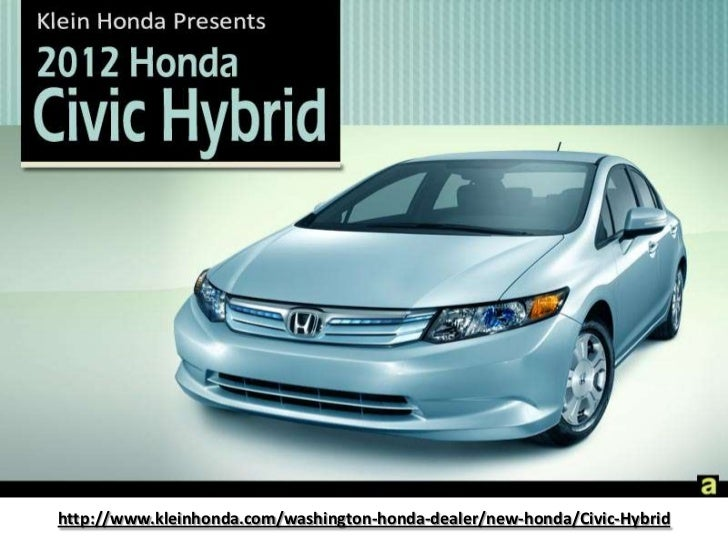 2012 Civic Hybrid Seattle for Sale at Klein Honda - He who drives with the most efficiency, wins.