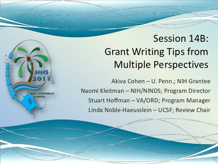 Session 14B:Grant Writing Tips from Multiple Perspectives<br />Akiva Cohen – U. Penn.; NIH Grantee<br />Naomi Kleitman – N...