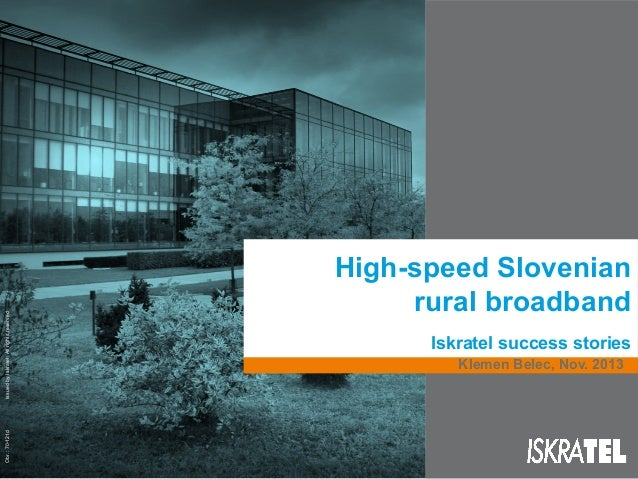 Issued by Iskratel; All rights reserved Obr.: 70-121d  High-speed Slovenian rural broadband Iskratel success stories Kleme...