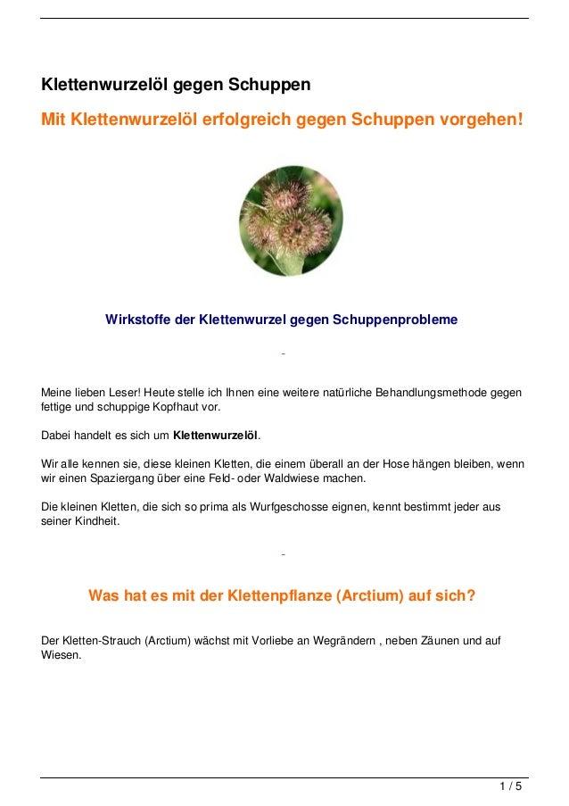 Klettenwurzelöl gegen SchuppenMit Klettenwurzelöl erfolgreich gegen Schuppen vorgehen!            Wirkstoffe der Klettenwu...