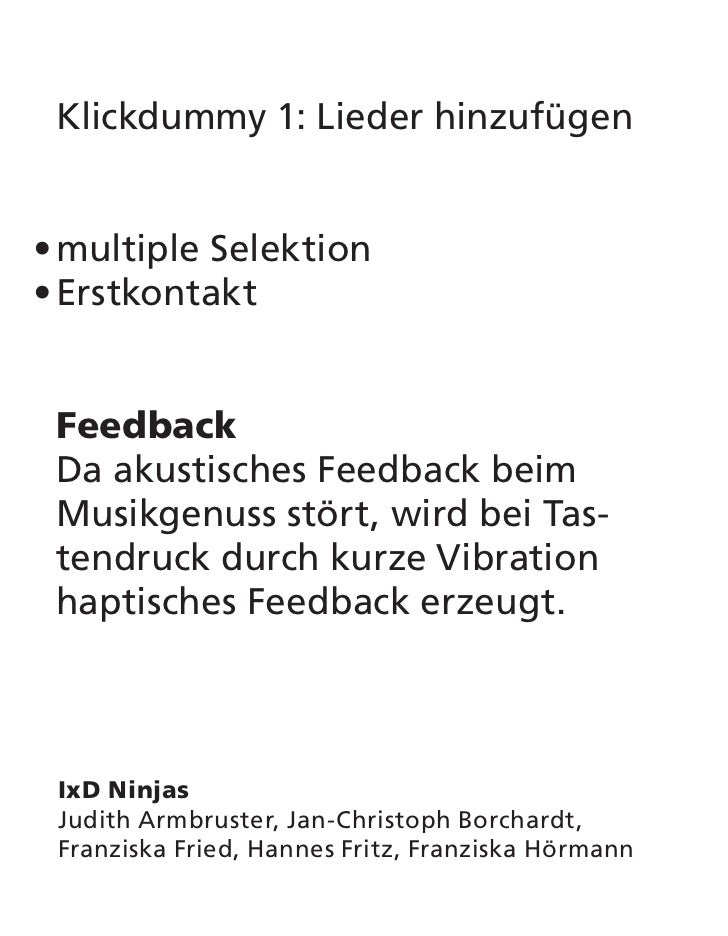 Klickdummy 1: Lieder hinzufügen• multiple Selektion• Erstkontakt Feedback Da akustisches Feedback beim Musikgenuss stört, ...