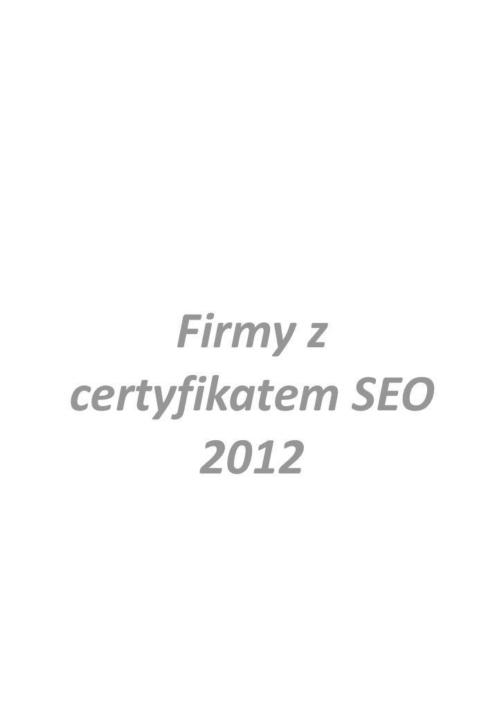 Firmy zcertyfikatem SEO       2012