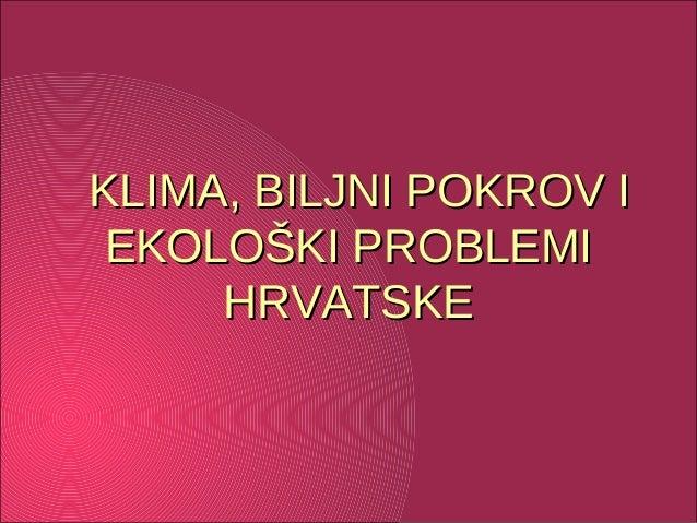 Klima, biljni pokrov i ekološki problemi Hrvatske